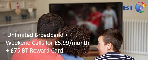 Unlimited Broadband + Weekend Calls for '£5.99/month + '£75 BT Reward Card